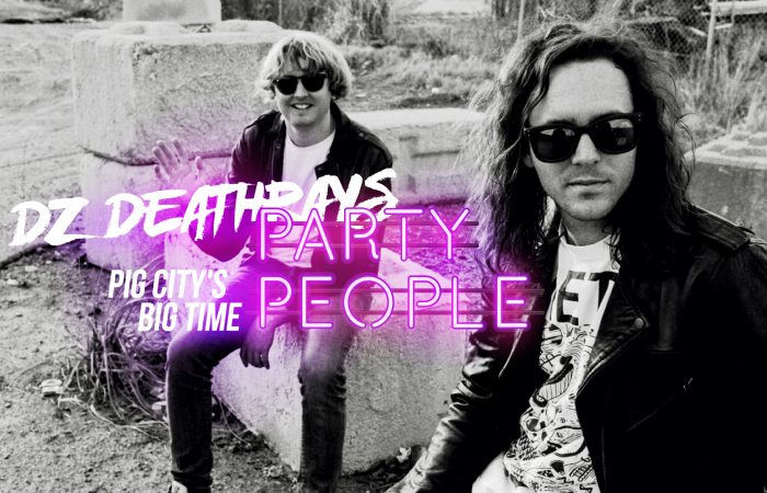 DZ DEATHRAYS // Pig City's Big Time Party People