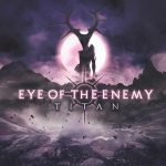 eye of the enemy hysteria