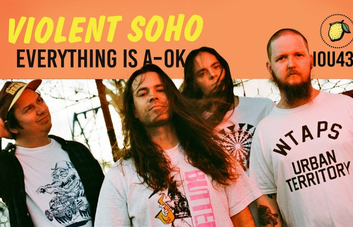 VIOLENT SOHO // Everything Is A-OK